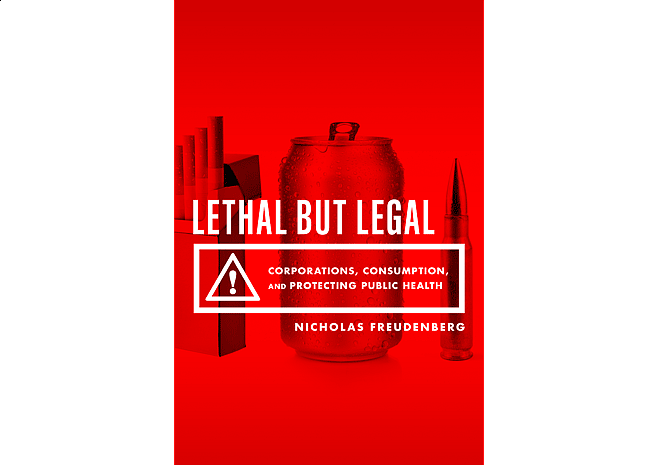 Lethal But Legal by Nicholas Freudenberg | Cover Design by M80 Branding - Large