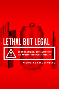 Lethal But Legal by Nicholas Freudenberg | Cover Design by M80 Branding