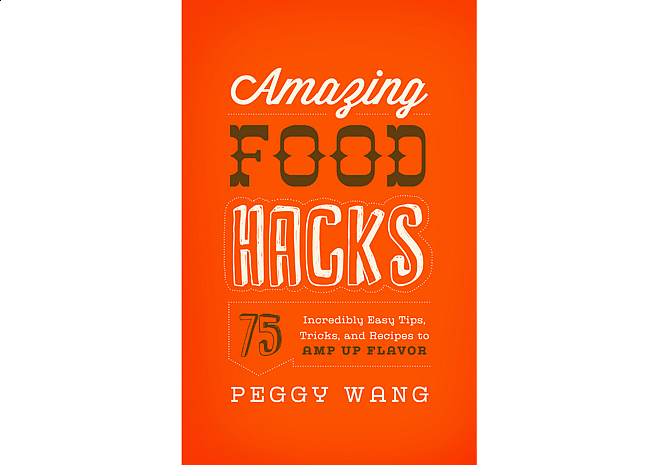 Amazing Food Hacks by Peggy Wang | Cover Design by M80 Branding