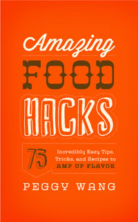 Amazing Food Hacks by Peggy Wang | Cover by M80 Branding