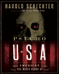 Psycho USA by Harold Schechter | Cover Design by M80 Branding