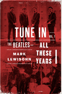 Tune In by Mark Lewisohn | Cover Design by M80 Branding