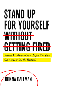Stand Up For Yourself by Donna Ballman | Cover by M80 Branding