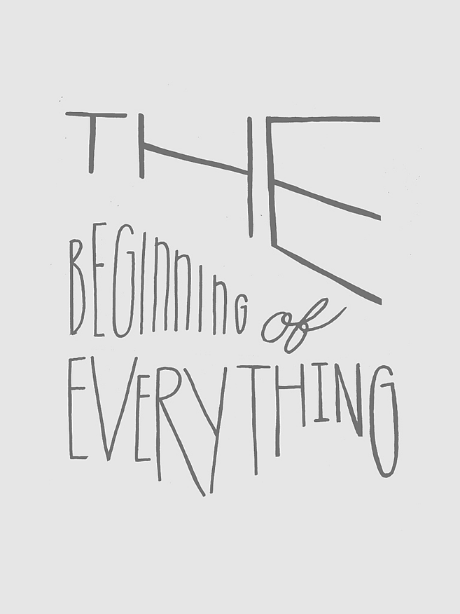 The Beginning of Everything | Lettering by M80 Design, Portland OR - Large