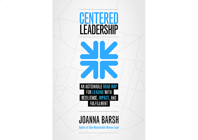 Centered Leadership by Joanna Barsh | Cover Design by M80 Branding