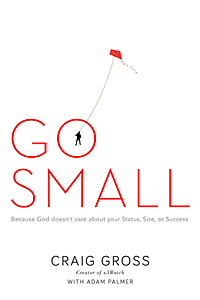 Go Small by Craig Gross | Cover Design by M80 Branding