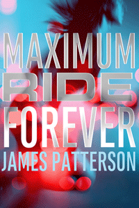 Maximum Ride Forever by James Patterson | Cover Design by M80 Branding