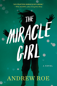 The Miracle Girl by Andrew Roe | Cover Design by M80 Branding